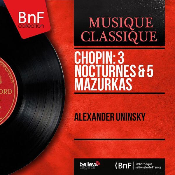 Alexander Uninsky - Chopin: 3 Nocturnes & 5 Mazurkas (Mono Version)