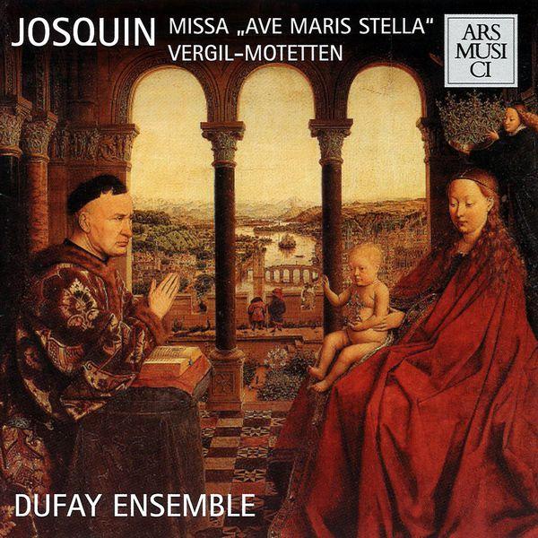 Dufay Ensemble - Josquin des Prez: Missa Ave maris stella