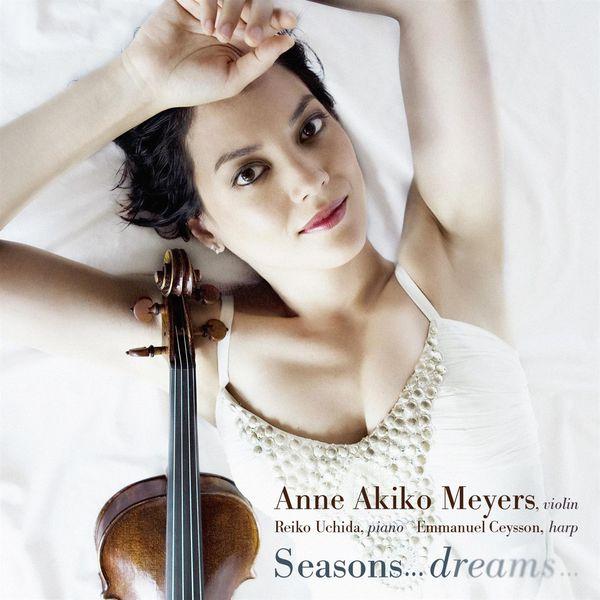 Anne Akiko Meyers - Seasons… Dreams…