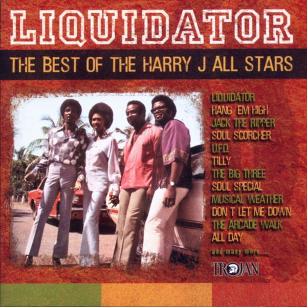Harry J Allstars - Liquidator: The Best of the Harry J All Stars