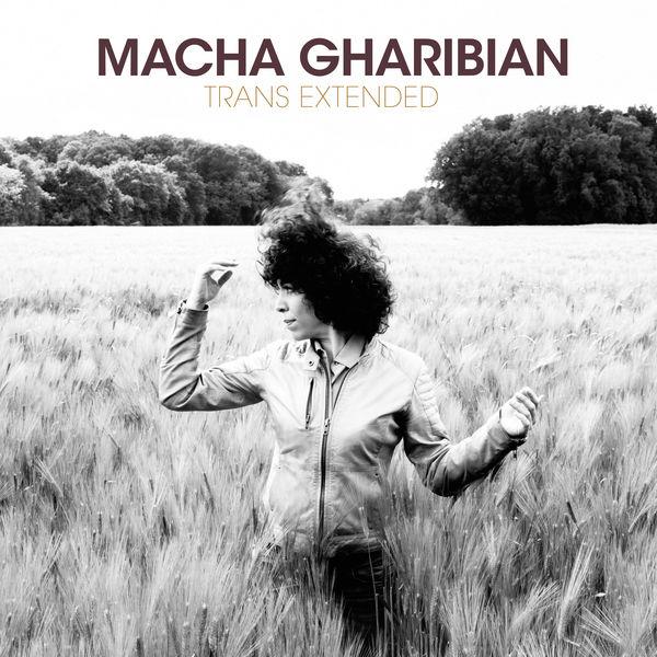 Macha Gharibian - Trans Extended