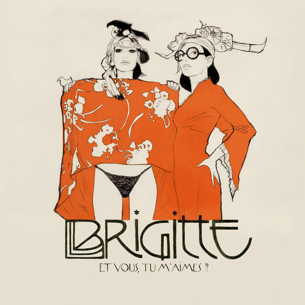 Brigitte - Et vous, tu m'aimes ?