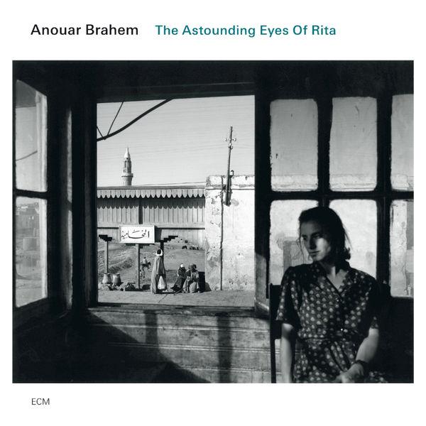 Anouar Brahem - The Astounding Eyes Of Rita