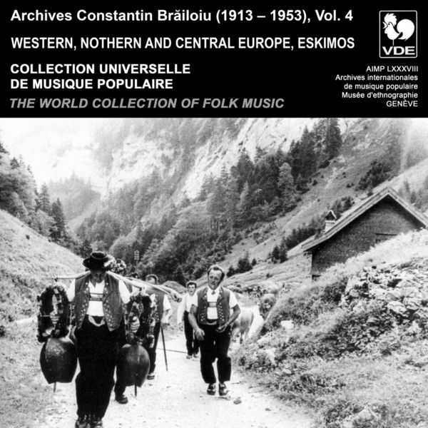 Various Artists - Constantin Brailoiu: The World Collection of Folk Music, Recorded Between 1913 and 1953, Vol. 4: Western, Northern and Central Europe & Eskimos