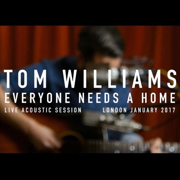 Tom Williams - Everyone Needs A Home