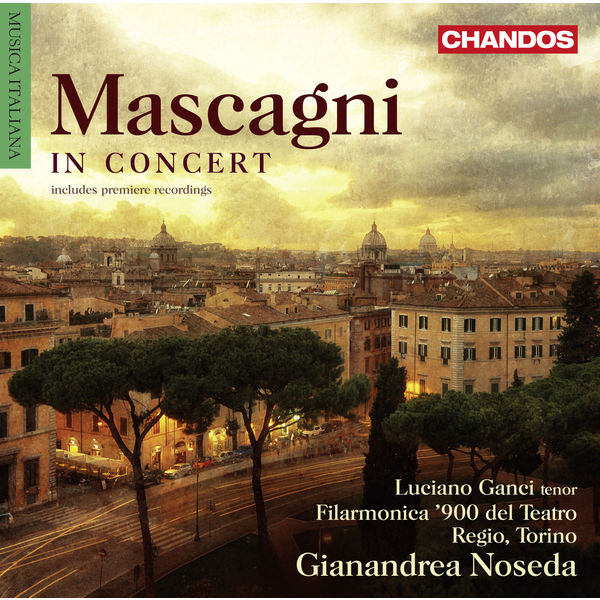 Gianandrea Noseda - Pietro Mascagni: In Concert (Orchestra Works)