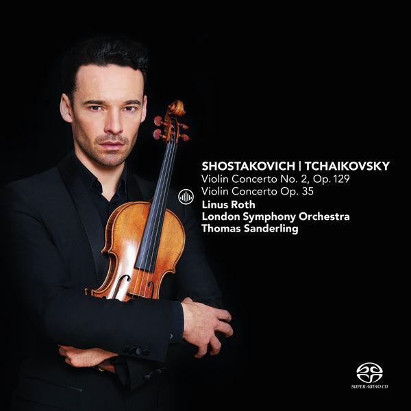 Linus Roth - Shostakovich: Violin Concerto No. 2, Op. 129 / Tchaikovsky: Violin Concerto, Op. 35