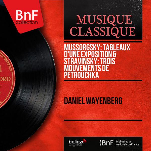 Daniel Wayenberg - Mussorgsky: Tableaux d'une exposition & Stravinsky: Trois mouvements de Petrouchka (Mono Version)