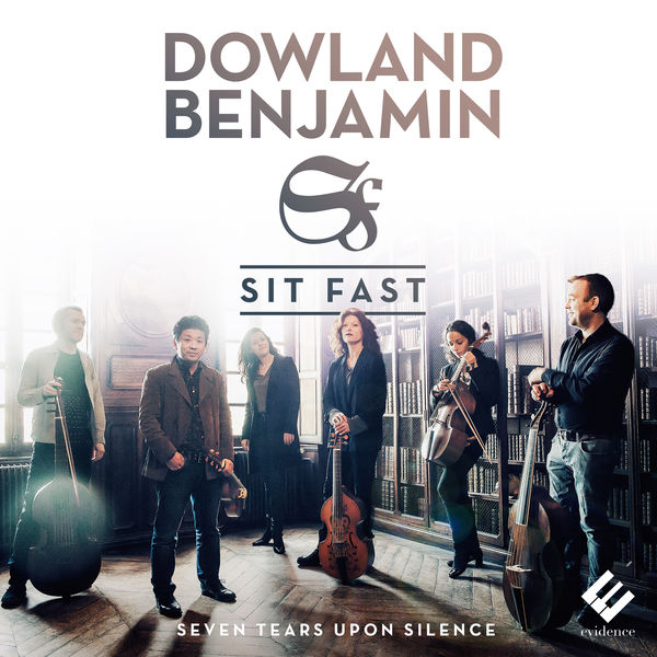 Sit Fast - Dowland: Seven Tears - Benjamin: Upon Silence