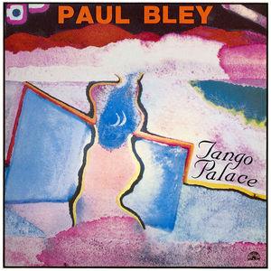 Paul Bley - Tango Palace