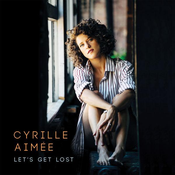 Cyrille Aimée - Let's Get Lost