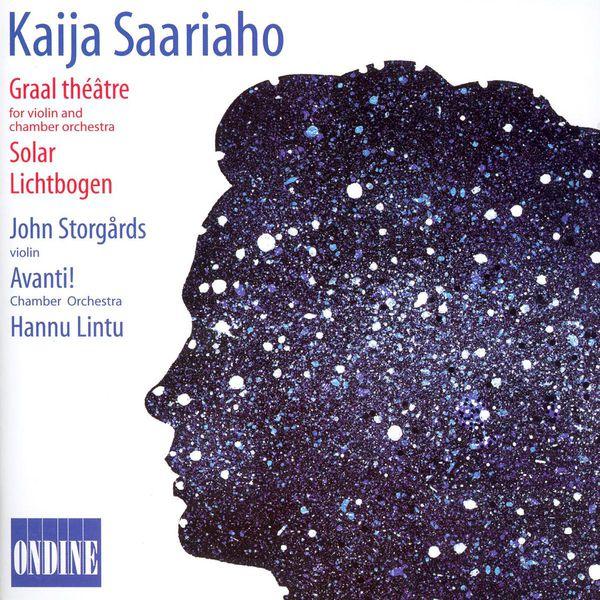 John Storgårds - SAARIAHO, K.: Graal Theatre / Solar / Lichtbogen