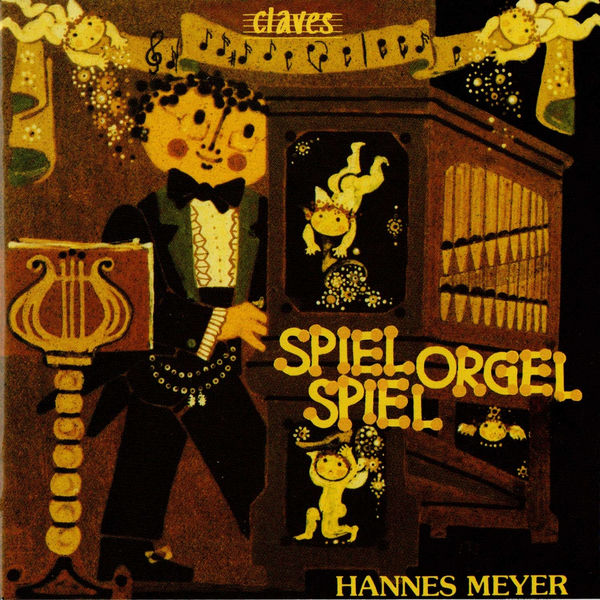 Hannes Meyer - Spiel Orgel Spiel : Classical and Popular Music Transcribed for Organ