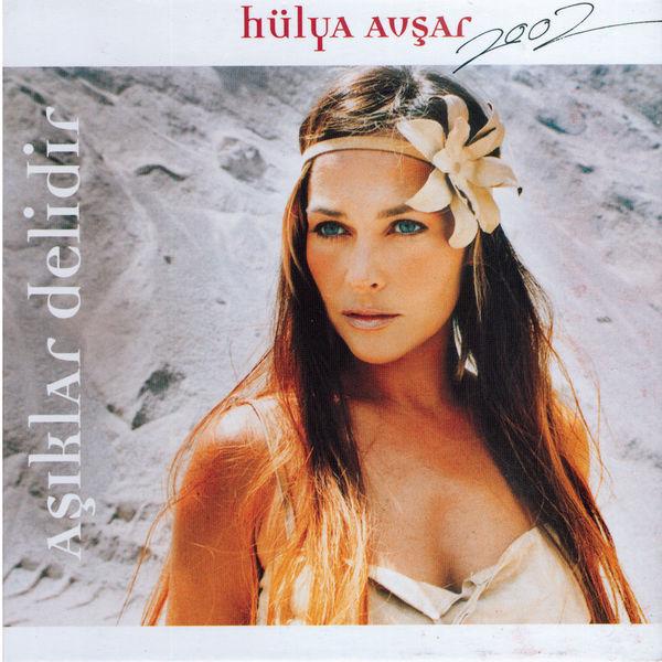 Hulya Avsar - Aşıklar Delidir