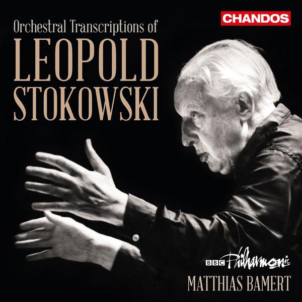BBC Philharmonic Orchestra|Leopold Stokowski: The Art of Orchestral Transcription