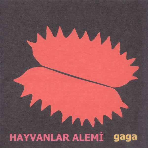 Gaga Hayvanlar Alemi Download And Listen To The Album