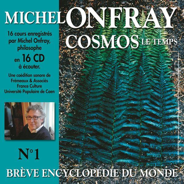 Michel Onfray - Cosmos : le Temps - Brève encyclopédie du monde 1/1 (Volumes 1 à 8)