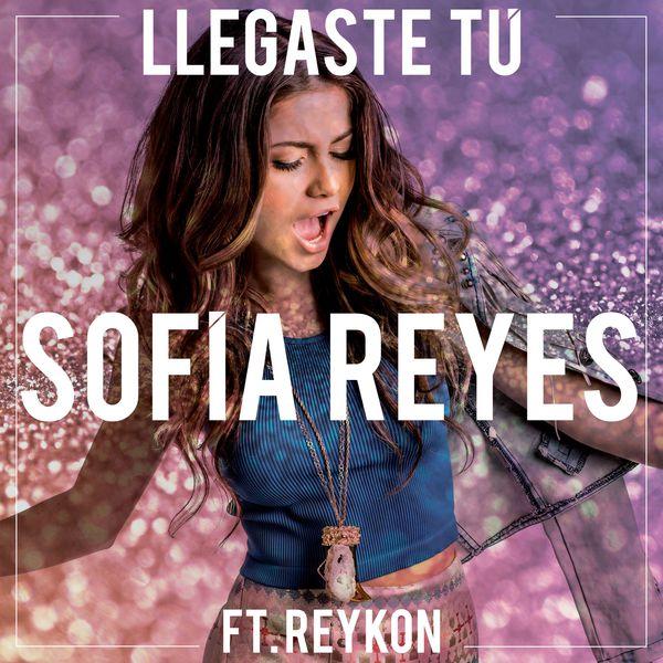 Sofia Reyes - Llegaste Tú (feat. Reykon)