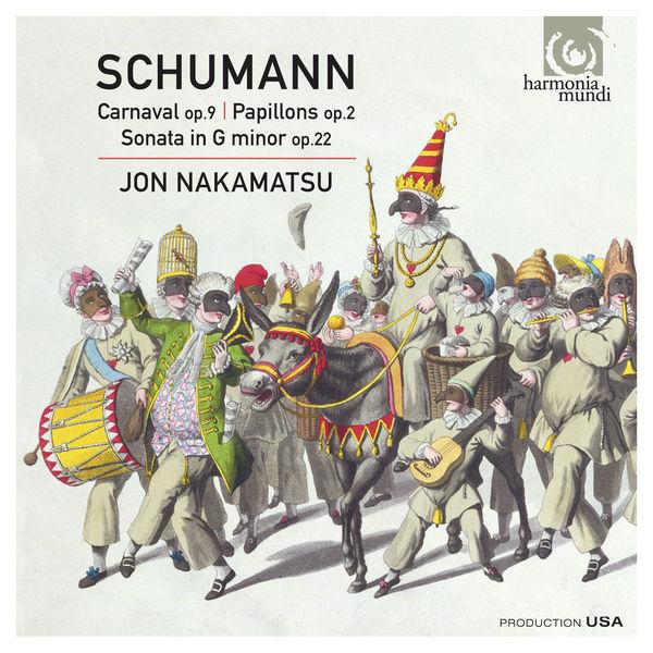 Jon Nakamatsu - Robert Schumann : Carnaval, Op. 9 - Papillons, Op. 2 - Sonata in G Minor, Op. 22