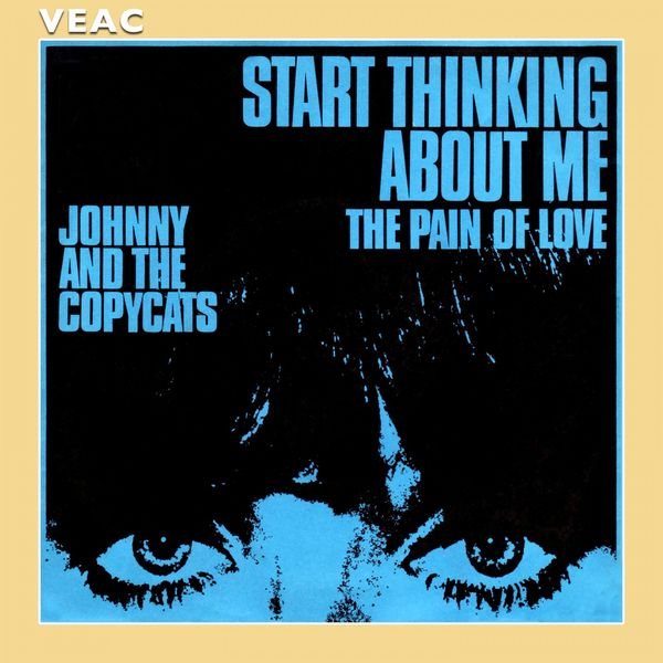 Johnny & the Copycats - Start Thinking About Me