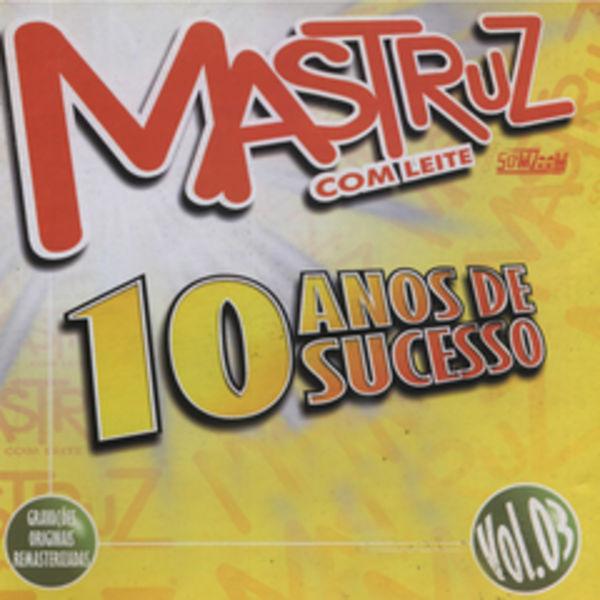GRATIS BAIXAR MASTRUZ DISCOGRAFIA DE COM LEITE