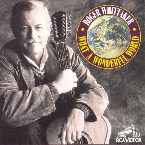 Roger Whittaker - What A Wonderful World