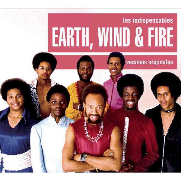 Earth, Wind & Fire Les Indispensables