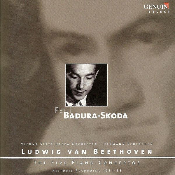 Paul Badura-Skoda - BEETHOVEN, L. van: Piano Concertos Nos. 1-5 (Badura-Skoda, Vienna State Opera Orchestra, Scherchen) (1951-1958)