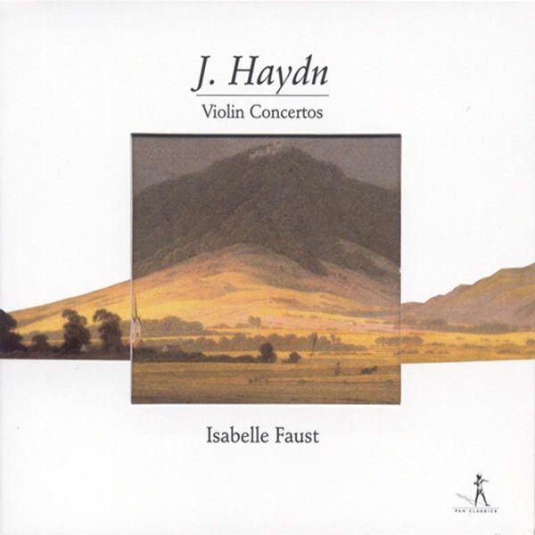 Isabelle Faust Joseph Haydn: Violin Concertos