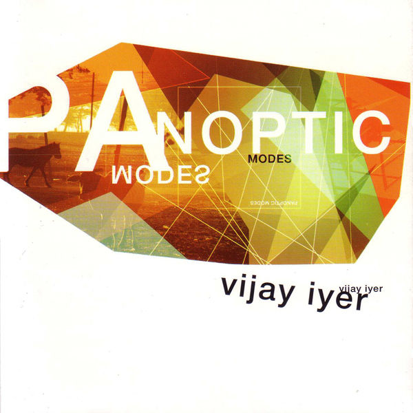 Vijay Iyer - Panoptic Modes