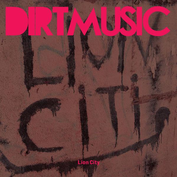 Dirtmusic|Lion City