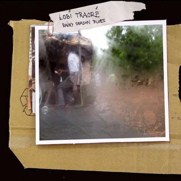 Lobi Traore - Rainy Season Blues