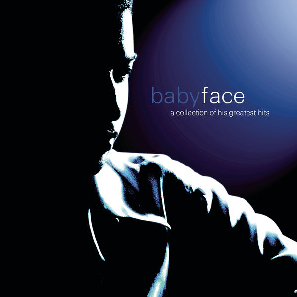A Collection Of His Greatest Hits | Babyface to stream in hi-fi, or