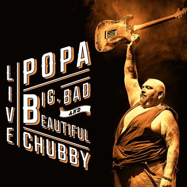 Popa Chubby - Big, Bad and Beautiful (Live)