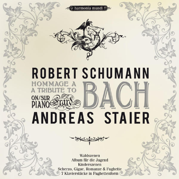 Andreas Staier - Schumann: A Tribute to Bach