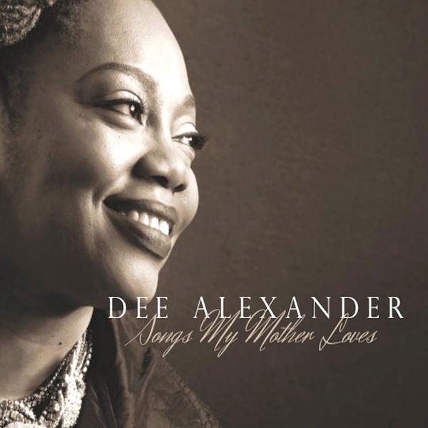 Dee Alexander - Songs My Mother Loves