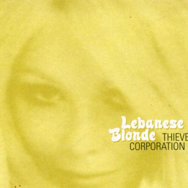 Thievery Corporation - Lebanese Blonde