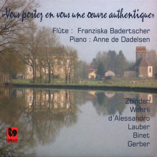 Julien François Zbinden - Zbinden - Wehrli - d'Alessandro - Binet - Lauber - Gerber: Masterpieces of Swiss Music for Flute and Piano