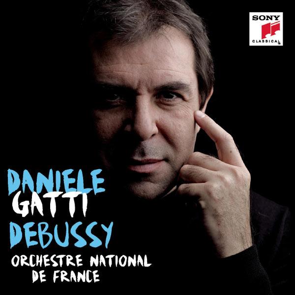 Daniele Gatti - Debussy: La Mer, Prélude à l'après-midi d'un faune, Images pour orchestre