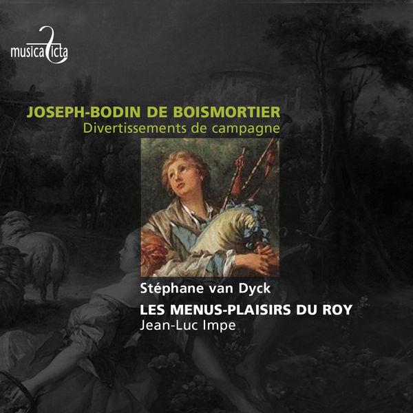 Stephan Van Dyck - Bodin de Boismortier: Divertissements de campagne
