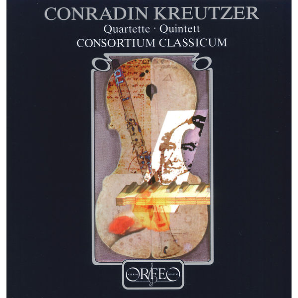 Consortium Classicum - Kreutzer: Quartets & Quintet
