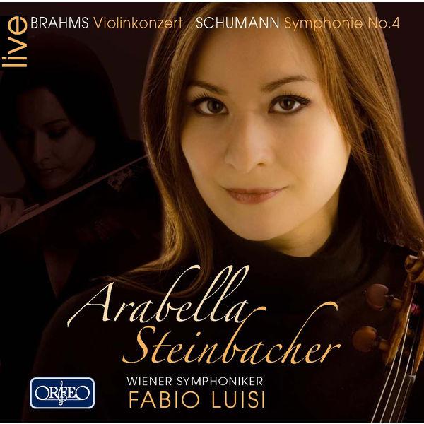 Arabella - Brahms: Violin Concerto - Schumann: Symphony No.4
