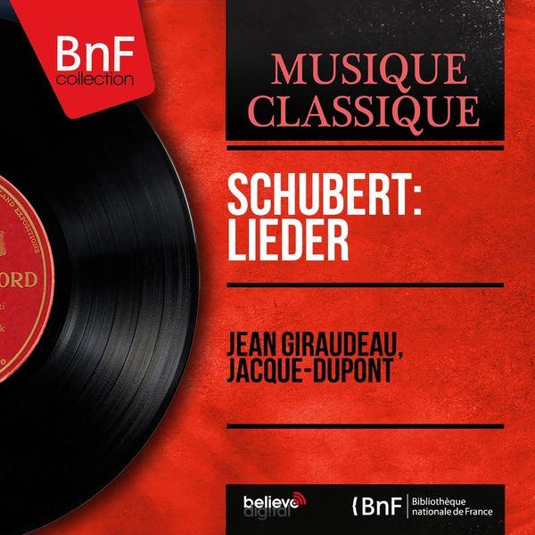 Jean Giraudeau, Jacque-Dupont - Schubert: Lieder (Mono Version)