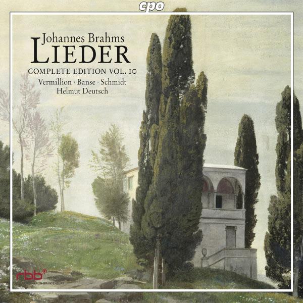 Juliane Banse - Iris Vermillion - Andreas Schmidt - Helmut Deutsch - Johannes Brahms : Lieder (Intégrale/Complete Edition, Vol. 10) : Deutsche Volkslieder - Volks-Kinderlieder - Ophelia-Lieder - Regenlied - Mondnacht