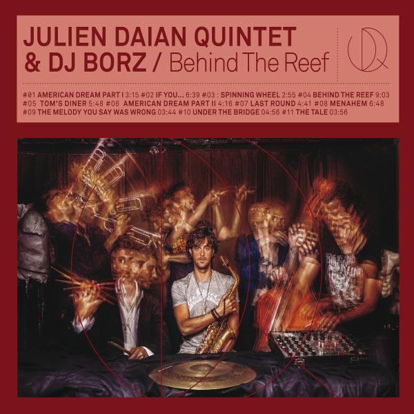 Julien Daïan Quintet - Behind the Reef