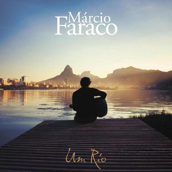 Márcio Faraco - Um Rio