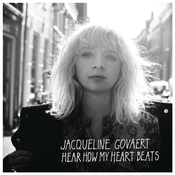 Jacqueline Govaert - Hear How My Heart Beats