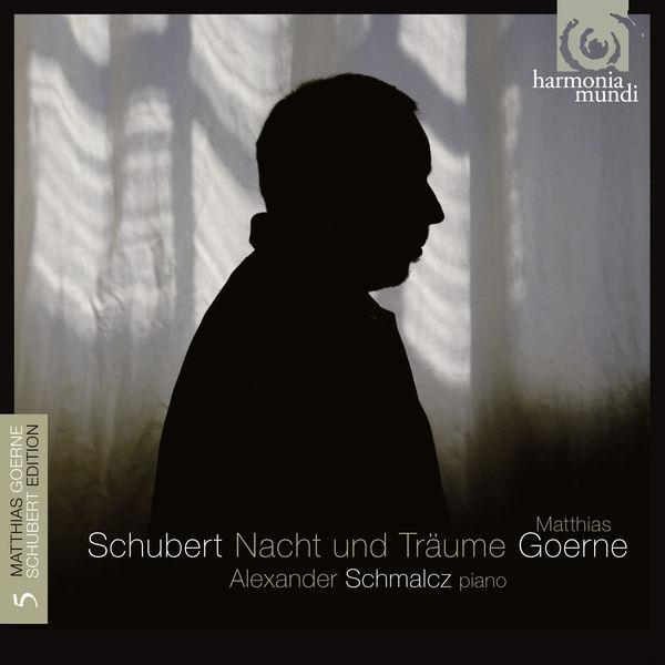 Matthias Goerne - Franz Schubert : Nacht und Träume (Lieder, vol. 5)