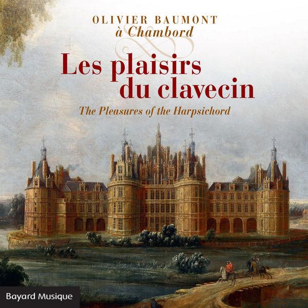 Olivier Baumont - Les plaisirs du clavecin
