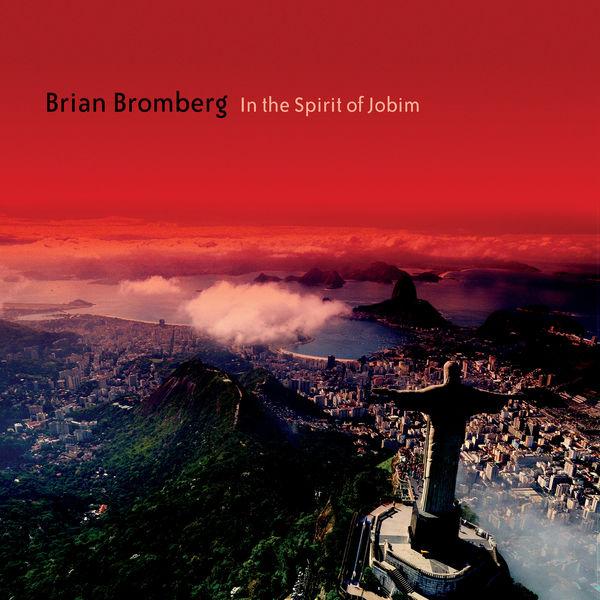 Brian Bromberg - In The Spirit of Jobim